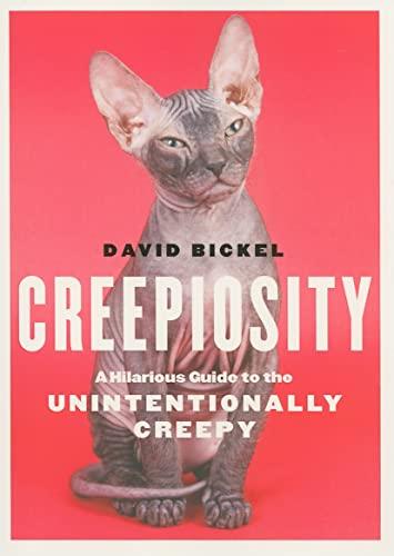 Creepiosity By David Bickel