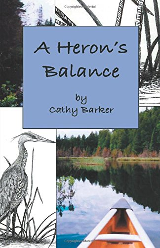 A Heron's Balance By Cathy Barker