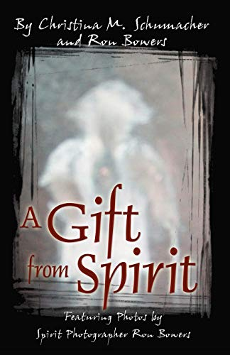A Gift from Spirit By Ron Bowers