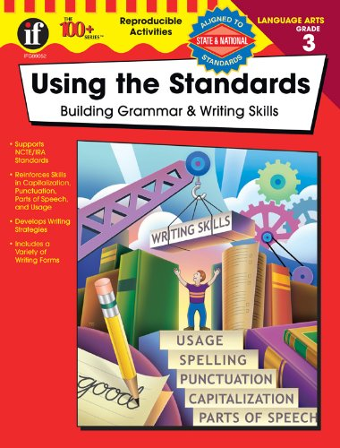 Using the Standards, Grade 3 By Kathleen Hex