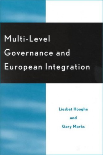 Multi-Level Governance and European Integration By Liesbet Hooghe