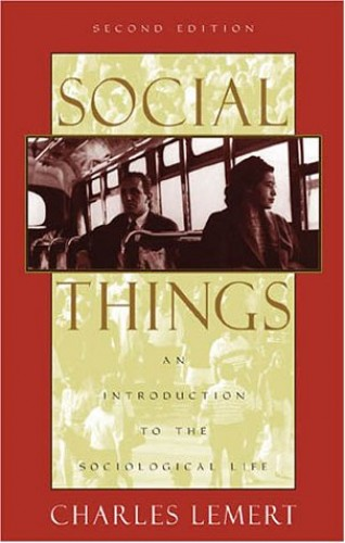 Social Things An Introduction To The Sociological Life By