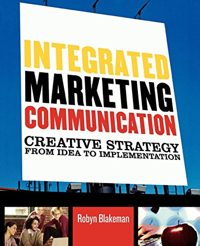 Integrated Marketing Communication By Robyn Blakeman