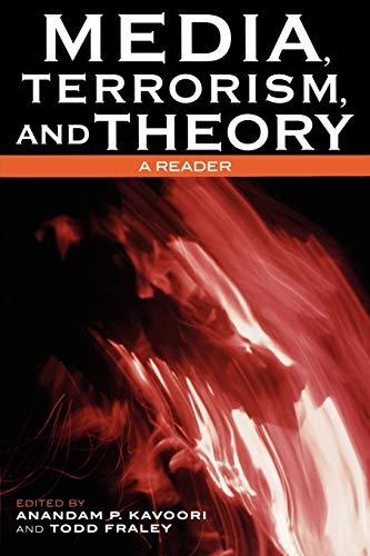 Media, Terrorism, and Theory By Anandam P. Kavoori