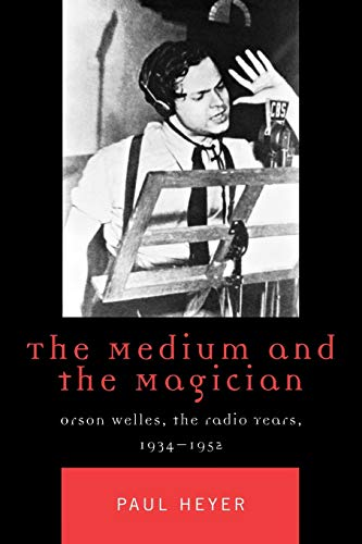 The Medium and the Magician By Paul Heyer