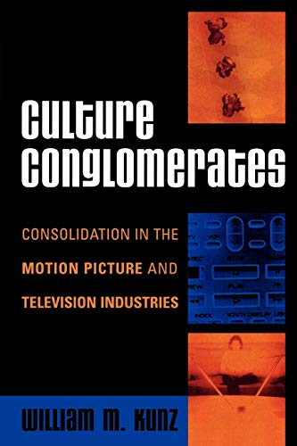 Culture Conglomerates By William M. Kunz