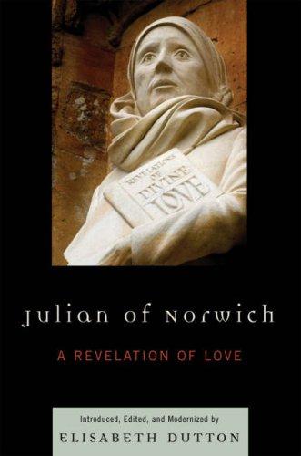 Julian of Norwich: A Revelation of Love by Elisabeth M. Dutton