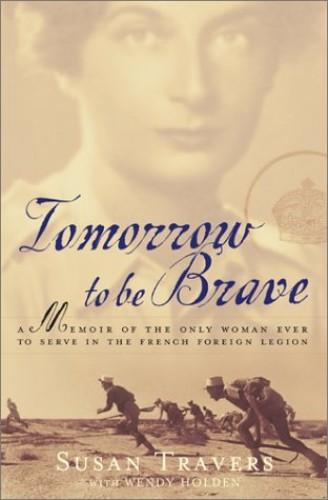 Tomorrow to be Brave von Susan Travers