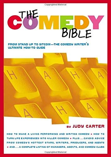 The Comedy Bible: From Stand-up to Sitcom - The Comedy Writers Ultimate Guide By Carter