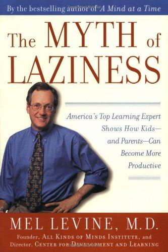 Myth of Laziness By Mel Levine, MD