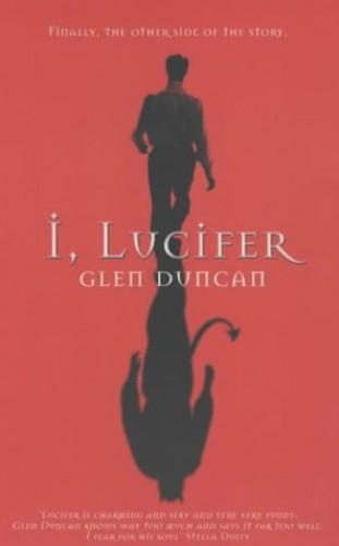 I, Lucifer by Glen Duncan