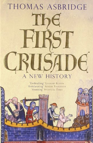 The First Crusade: A New History by Thomas Asbridge