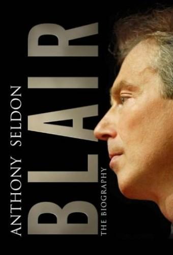 Blair by Anthony Seldon