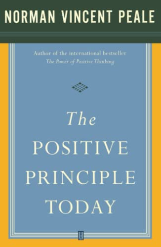 The Positive Principle Today By Dr. Norman Vincent Peale