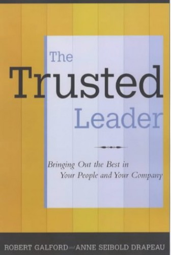 The Trusted Leader By Robert Galford