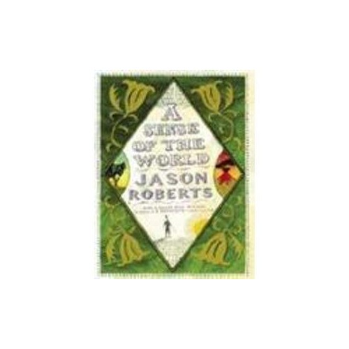 A Sense Of The World By Jason Roberts Used Very Good border=