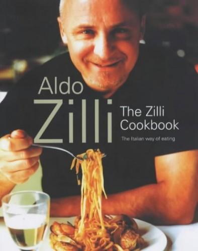 The Zilli Cookbook By Aldo Zilli