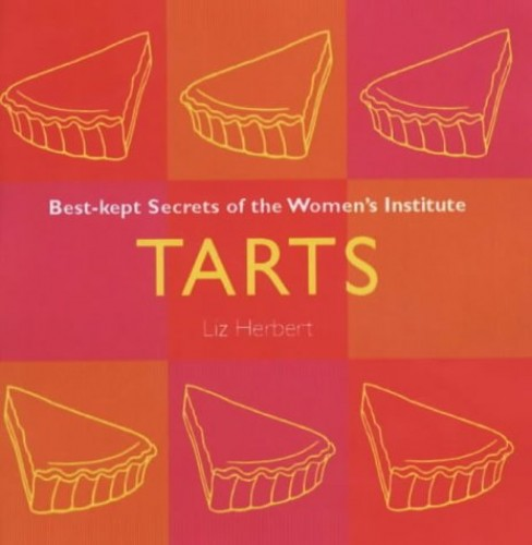 Tarts: Best Kept Secrets of the Women's Institute By Liz Herbert