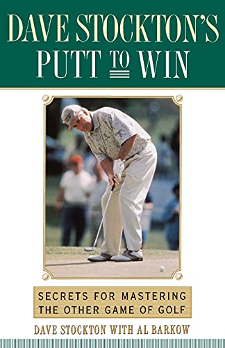Dave Stockton's Putt to Win By Dave Stockton