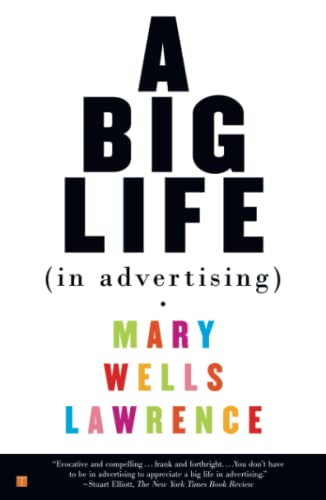 A Big Life in Advertising By Mary Lawrence