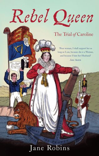 Rebel Queen: The Trial of Caroline by Jane Robins