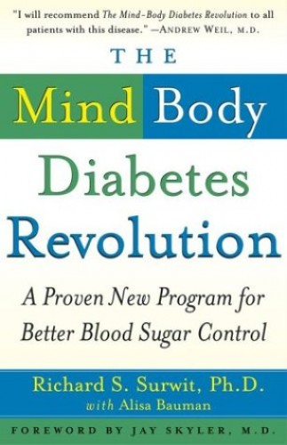 The Mind-Body Diabetes Revolution By Richard S Surwit, PH.D.