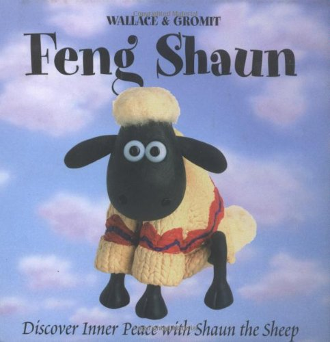 Feng Shaun: Discover Inner Peace with Shaun the Sheep By Wallace & Gromit