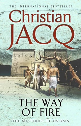 The Way of Fire (Mysteries of Osiris: No. 3) By Christian Jacq
