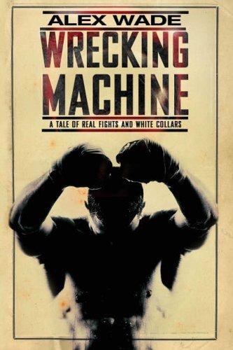 Wrecking Machine By Alex Wade