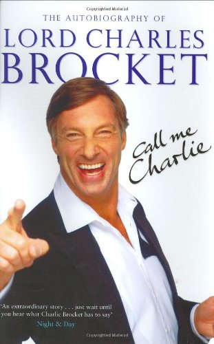 Call Me Charlie: The Autobiography of Lord Brocket By Lord Charles Brocket
