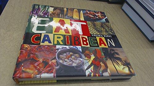 Eat Caribbean By Virginian Burke