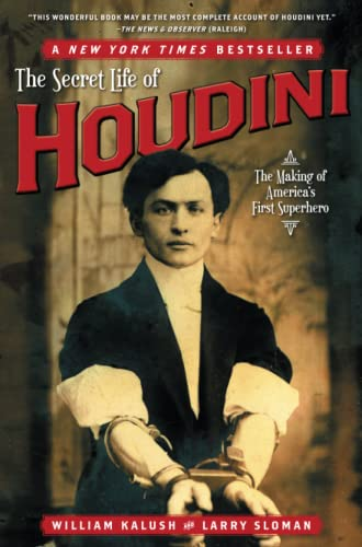 The Secret Life of Houdini: The Making of America's First Superhero von William Kalush