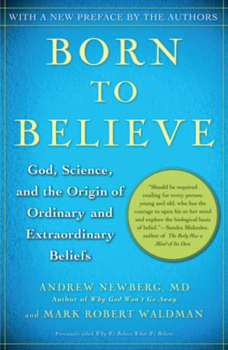 Born to Believe By Andrew B. Newberg, MD