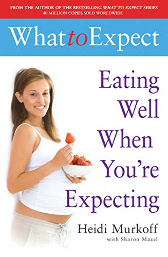 Eating Well When You're Expecting by Heidi E. Murkoff