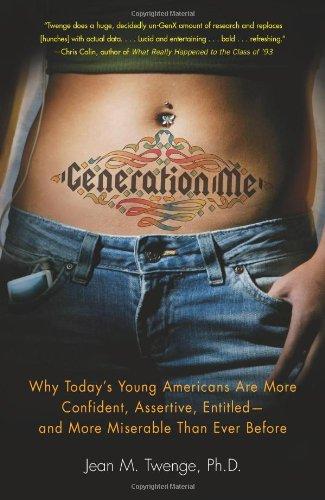 Generation Me By PH D Jean M Twenge, PH.D.