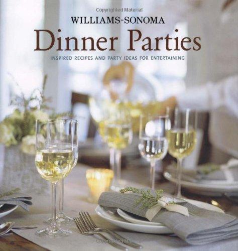 Williams-Sonoma Entertaining: Dinner Parties By Williams-Sonoma