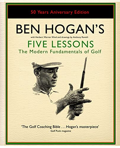 Ben Hogan's Five Lessons: The Modern Fundamentals of Golf By Ben Hogan