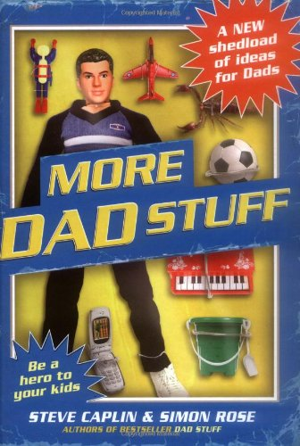 More Dad Stuff: Shedloads More Ideas for Dads by Steve Caplin