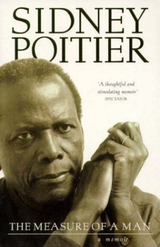 The Measure of a Man: A Memoir (Illustrated) By Sidney Poitier