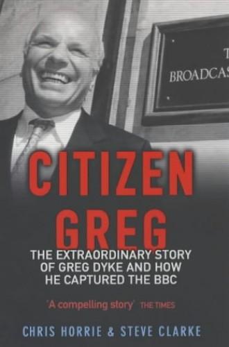 Citizen Greg By Chris Horrie
