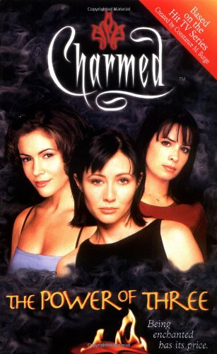 Charmed: The Power Of Three: Being Enchanted Has Its Price By Constance M. Burge
