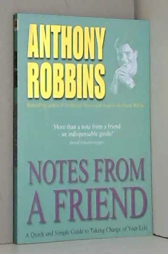 Notes From A Friend: A Quick and Simple Guide to Taking Charge of Your Life by Tony Robbins