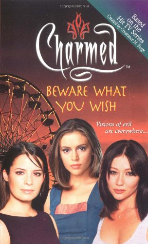 Charmed: Beware What You Wish for By Constance M. Burge