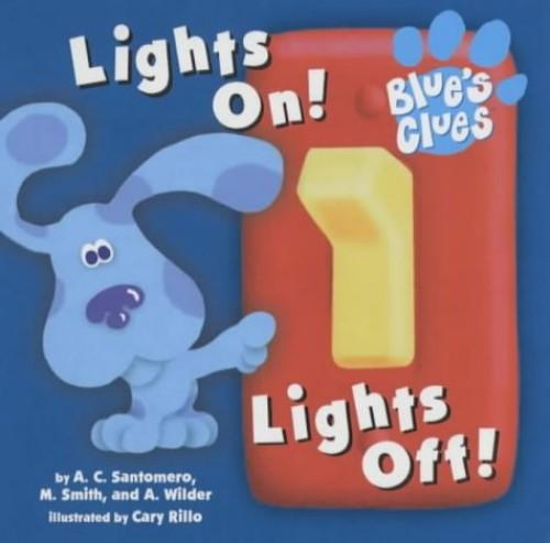 Lights on! Lights off! By Angela Santomero