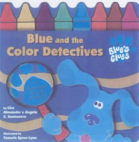 Blue and the Colour Detectives By Angela Santomero