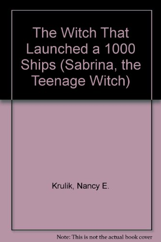 The Witch That Launched a 1000 Ships By Nancy E. Krulik