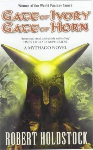 Gate of Ivory, Gate of Horn By Robert Holdstock