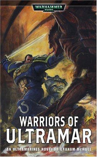 Warriors of Ultramar (Uriel Ventris Novels) By Graham McNeill