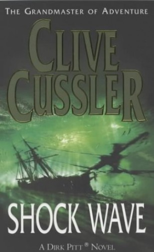 Shock Wave (A Dirk Pitt Novel) By Clive Cussler