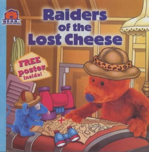 Raiders of the Lost Cheese (Bear in the Big Blue House) by Jim Henson Company